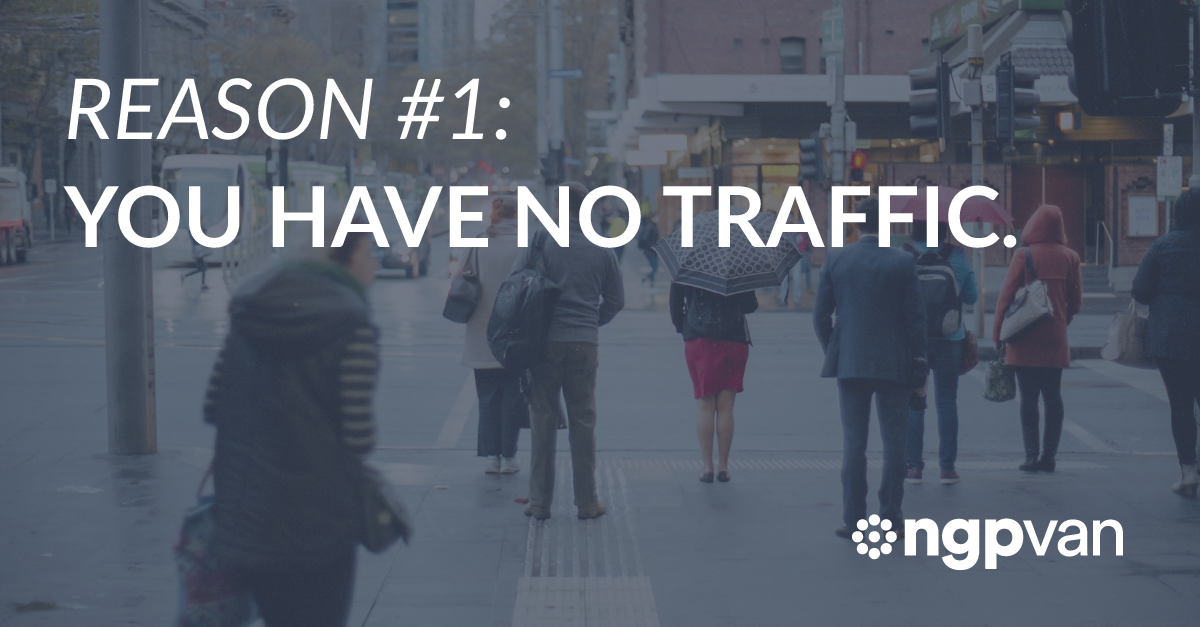 Reason 1: You Have No Traffic